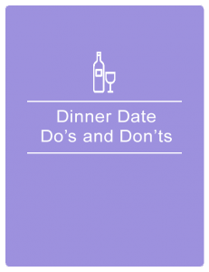 Dinner date do's and don'ts