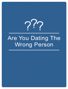 Are you dating the wrong person